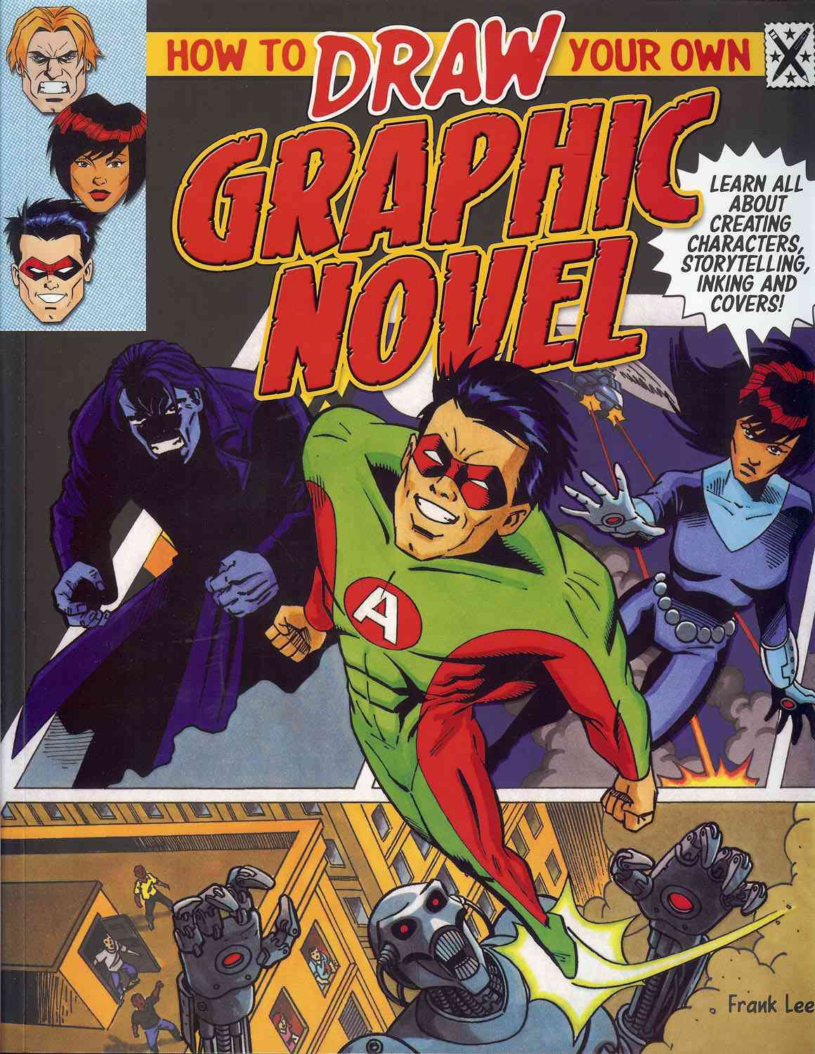 How to Draw Your Own Graphic Novel By Lee, Frank/ Beaumont, Steve